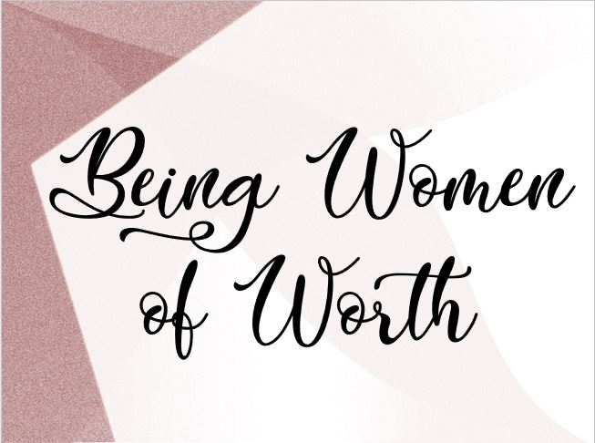 Being Women of Worth